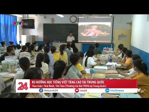 Xu hướng học Tiếng Việt tăng cao tại Trung Quốc | VTV24