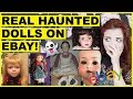 Reacting To REAL Haunted Dolls On Ebay (W/Footage Of Them Moving)
