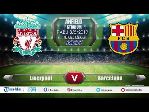 LIVE STREAMING RCTI Liga Champions Leg 2 Liverpool VS Barcelona