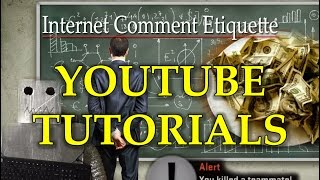 Make Sure You Leave Polite Comments on Youtube How-To Videos to Show Your Appreciation