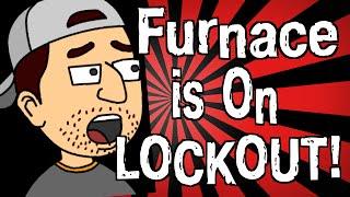 Video My Furnace is on Lockout! MP3, 3GP, MP4, WEBM, AVI, FLV Juli 2018