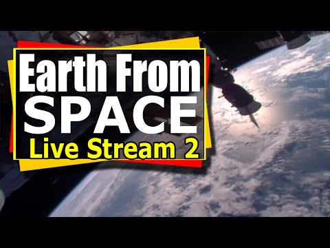 Nasa LIVE Stream - Earth From Space LIVE Feed 2 | 2nd ISS live feed From International Space Station