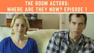Video The Room Actors: Where Are They Now? S1 Ep1: Out of The Room MP3, 3GP, MP4, WEBM, AVI, FLV Juni 2018