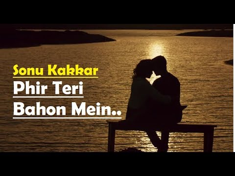 Phir Teri Bahon Mein (Full Song) Sonu Kakkar - Tony Kakkar - CABARET - Lyrics Video Song