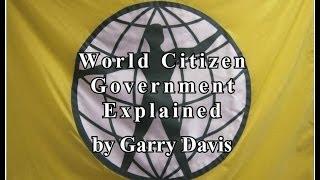 World Citizen Government Explained