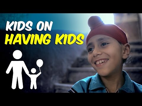 Kids Speak Out On Having Kids