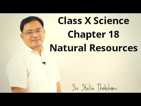 Class X Science Chapter 18. Natural Resources || Maheikol