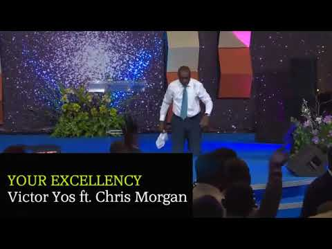 🕺🏾💃🏼🕺🏾💃🏼🕺🏾💃🏼🕺🏾💃🏼SONG For Today YOUR EXCELLENCY – VICTOR YOS FT. CHRIS MORGAN