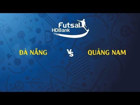 Trực tiếp | Đà Nẵng - Quảng Nam | VCK Futsal VĐQG HD Bank 2019 | BLV Quang Huy - Thời lượng: 1 giờ và 40 phút.
