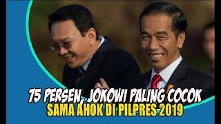 Video 75 Persen, Jokowi Paling Cocok sama Ahok di Pilpres 2019 MP3, 3GP, MP4, WEBM, AVI, FLV Februari 2018