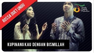 Video Rossa Duet UNGU - Ku Pinang Kau dengan Bismillah (with Lyric) | VC Trinity MP3, 3GP, MP4, WEBM, AVI, FLV November 2018