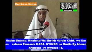 Nadiim Shamsu Mnafunzi wa Sheikh Nurdin Kishki Wa Dsm Tanzania Mada Uharamu Nyimbo na Muziki Prt  1