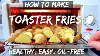 How to Make Fries In Your Toaster || HEALTHY + EASY