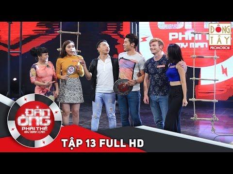ĐÀN ÔNG PHẢI THẾ 2016 TẬP 13 FULL HD (22/01/16)