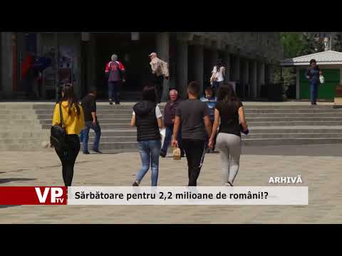 Sărbătoare pentru 2,2 milioane de români!?