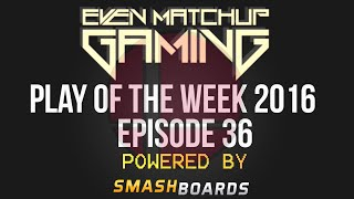 EMG Super Smash Bros. Play of the Week 2016 – Episode 36