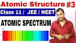 11 Chap 2 || Atomic Structure 03 || Atomic Spectrum || Hydrogen Spectrum || Class 11 / JEE/NEET ||
