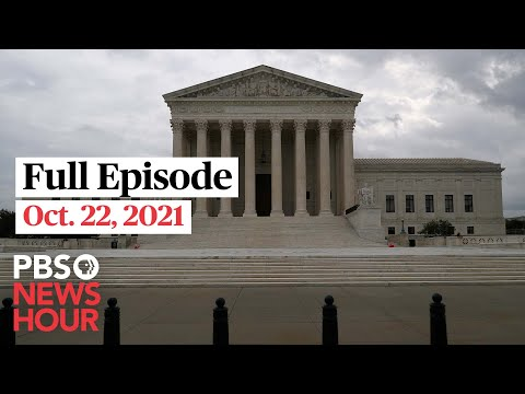 PBS NewsHour full episode, Oct. 22, 2021