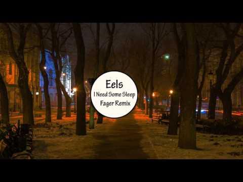 Eels - I Need Some Sleep (Fager Remix)