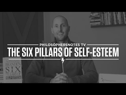 The Six Pillars of Self-Esteem by Nathaniel Branden