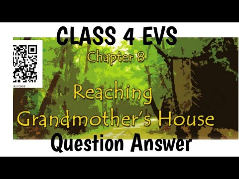 Reaching Grandmother's House Class 4th evs chapter 8 Question Answer