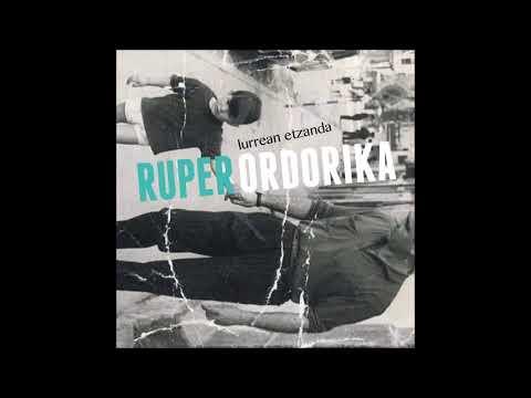 RUPER ORDORIKA - LURREAN ETZANDA - Osoa - Full album