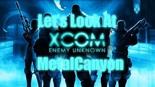 Let's Look at X-Com: Enemy Unknown (Firaxis)