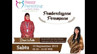 Tips Parenting Happy Parenting with Novita Tandry Episode 15 : Pemberdayaan Perempuan
