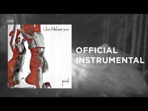 P!nk - I Don't Believe You (Official Instrumental)