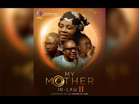 My Mother In-Law 2 (The Plight of The father In-Law) || By Gloria Bamiloye || MOUNT ZION LATEST