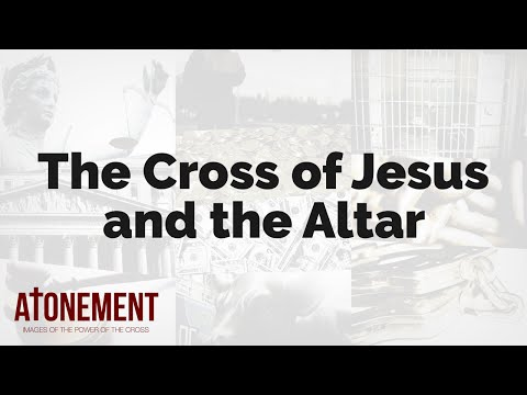 The Cross of Jesus and the Altar