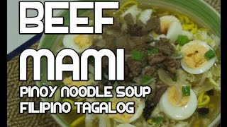 Video Paano magluto Beef Mami Recipe - Pinoy Noodle Soup MP3, 3GP, MP4, WEBM, AVI, FLV September 2018