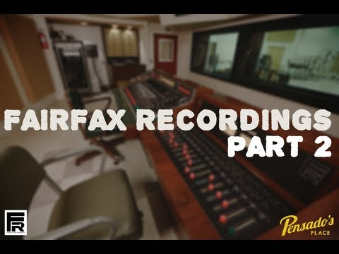 Fairfax Recordings Studio Tour (Part2!) – Pensado's Place #130