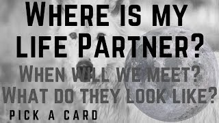 Video Where is my life partner? When will we meet?  What do they look like? Pick A Card MP3, 3GP, MP4, WEBM, AVI, FLV Juni 2019