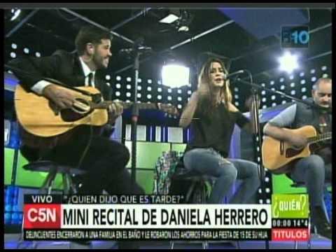 C5N – QUIEN DIJO QUE ES TARDE: MINI RECITAL DE DANIELA HERRERO (PARTE 4)