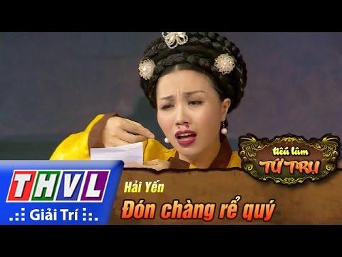 Tiếu lâm tứ trụ Tập 7 hài Đón chàng rể quý - Hải Yến