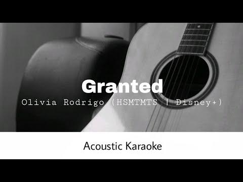 Olivia Rodrigo - Granted (HSMTMTS | Disney+) (Acoustic Karaoke)