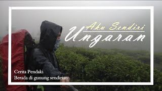 "Video Cerita Pendaki   ""Berada Di Gunung Sendirian, Gunung Ungaran"" MP3, 3GP, MP4, WEBM, AVI, FLV Februari 2019"