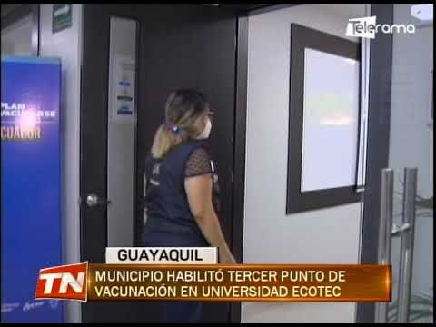 Municipio habilitó tercer punto de vacunación en universidad ECOTEC