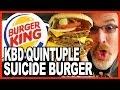 Burger King ★Secret Menu Item★ KBD Quintuple Suicide Burger Food Challenge | KBDProductionsTV