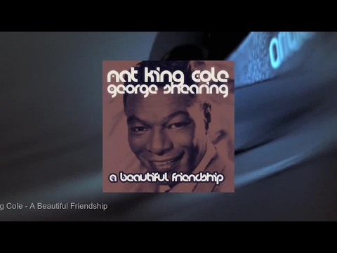 Nat King Cole amp George Shearing - A Beautiful Friendship Full Album