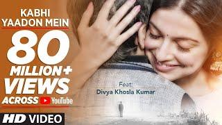 Video Kabhi Yaadon Mein (Full Video Song) Divya Khosla Kumar | Arijit Singh, Palak Muchhal download in MP3, 3GP, MP4, WEBM, AVI, FLV January 2017