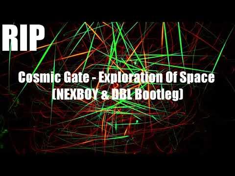 [RIP] Cosmic Gate - Exploration Of Space (NEXBOY X DBL Bootleg)