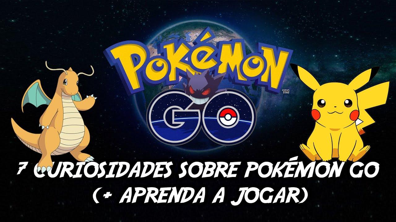 7 Curiosidades Sobre Pokémon GO (+ Aprenda a Jogar)