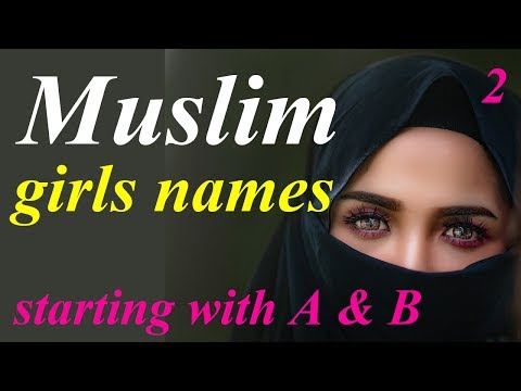 Muslim girls name with meaning starting with A and B | Islamic names for girls modern