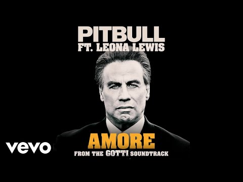 """Pitbull, Leona Lewis - Amore (From the """"Gotti"""" Soundtrack) - Thời lượng: 3 phút, 20 giây."""
