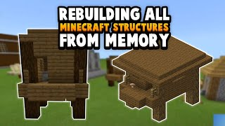 Building Every Minecraft Structure... From Memory Alone