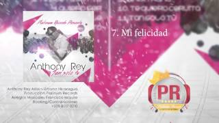 Mi felicidad - Anthony Rey - Platinum Records (Official Audio)