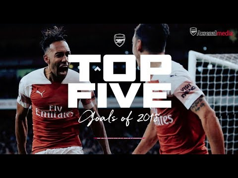 Who Scored Arsenal's Best Goal Of 2018? | Top 5 Goals