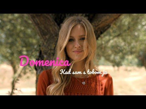 DOMENICA - KAD SAM S TOBOM (OFFICIAL VIDEO 2017) HD